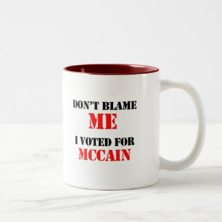 Dont blame me I voted for Mccain Two-Tone Coffee Mug