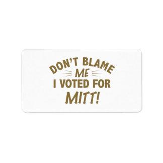Don't Blame Me I Voted for MITT Custom Address Labels