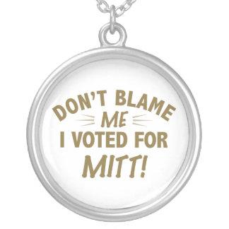 Don't Blame Me I Voted for MITT Pendant