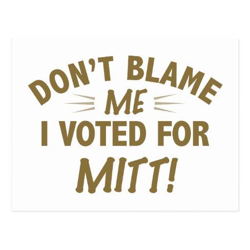 Don't Blame Me I Voted for MITT Postcard