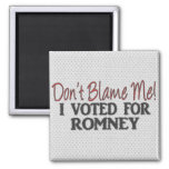Don't Blame Me, I Voted for Romney 2 Inch Square Magnet