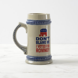 Don't Blame Me I Voted For Romney Beer Stein