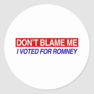 Don't Blame Me I Voted For Romney Classic Round Sticker