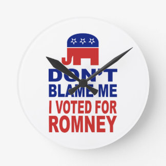 Don't Blame Me I Voted For Romney Round Wall Clock