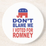 Don't Blame Me I Voted For Romney Drink Coasters