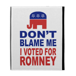 Don't Blame Me I Voted For Romney iPad Cases