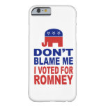 Don't Blame Me I Voted For Romney iPhone 6 Case