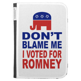 Don't Blame Me I Voted For Romney Kindle Covers