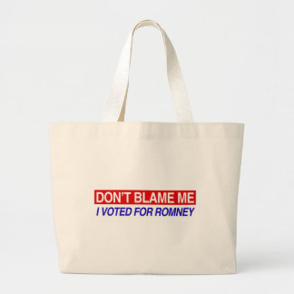 Don't Blame Me I Voted For Romney Large Tote Bag