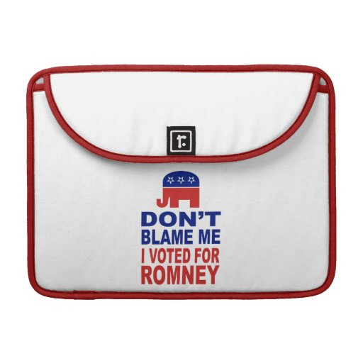 Don't Blame Me I Voted For Romney Sleeves For MacBook Pro