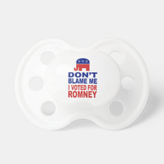 Don't Blame Me I Voted For Romney Pacifiers