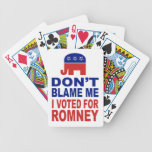 Don't Blame Me I Voted For Romney Bicycle Playing Cards