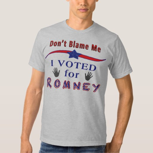 Don't Blame Me I Voted for Romney Political Shirts
