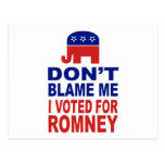 Don't Blame Me I Voted For Romney Postcard