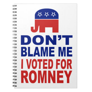 Don't Blame Me I Voted For Romney Spiral Notebook