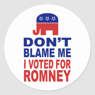 Don't Blame Me I Voted For Romney Stickers