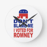 Don't Blame Me I Voted For Romney Wall Clocks