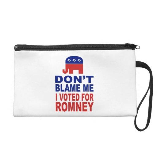 Don't Blame Me I Voted For Romney Wristlet Purses