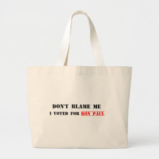 Don't Blame Me, I Voted For Ron Paul Large Tote Bag