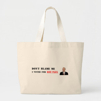 Don't Blame Me - I Voted For Ron Paul Large Tote Bag