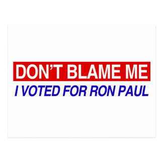 Don't Blame Me I Voted For Ron Paul Postcard