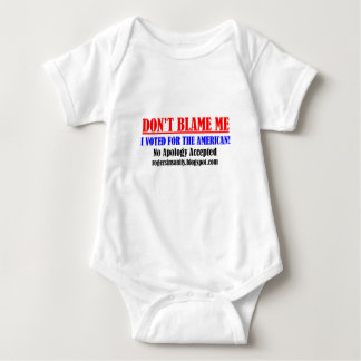 Don't Blame Me! I Voted for the American. Baby Bodysuit