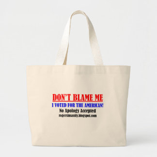 Don't Blame Me! I Voted for the American. Large Tote Bag