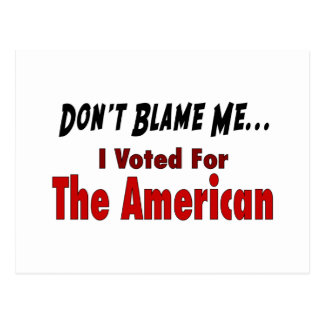 Don't Blame Me - I Voted For The American Postcard