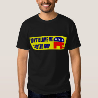 Don't Blame Me I Voted GOP Tee Shirt