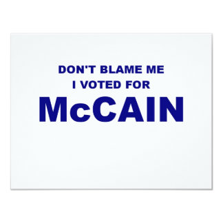 Don't Blame Me I Voted McCain Card