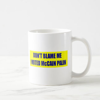 Don't Blame Me I Voted McCain Coffee Mugs