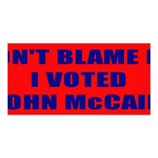 Don't Blame Me I Voted McCain Custom Photo Card