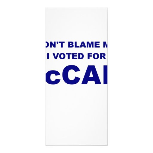 Don't Blame Me I Voted McCain Customized Rack Card