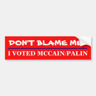 DON'T BLAME ME!, I VOTED MCCAIN/PALIN BUMPER STICKER