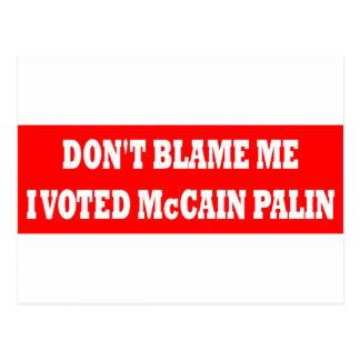 Don't Blame Me I Voted McCain Postcard