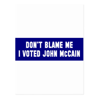 Don't Blame Me I Voted McCain Postcard