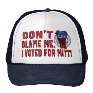 Don't Blame Me I Voted Mitt Trucker Hat
