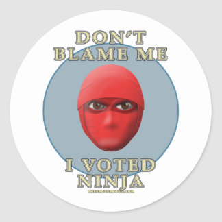 Don't Blame Me, I Voted Ninja Classic Round Sticker