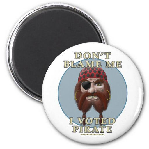 Don't Blame Me, I Voted Pirate 2 Inch Round Magnet