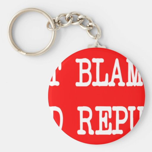 Don't Blame Me I Voted Republican Key Chains
