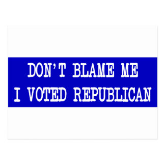 Don't Blame Me I Voted Republican Postcard