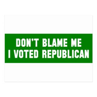 Don't Blame Me I Voted Republican Postcard