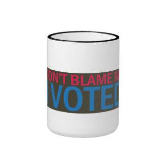Don't blame me I Voted Ringer Mug