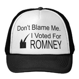 Don't Blame Me. I Voted Romney Trucker Hat