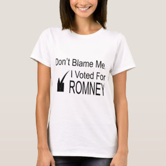 Don't Blame Me. I Voted Romney T-Shirt