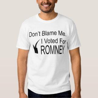 Don't Blame Me. I Voted Romney T Shirt