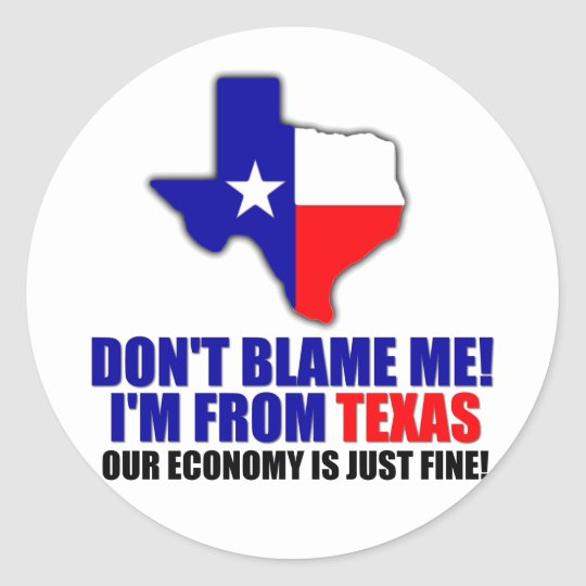 Don't Blame Me - I'm From Texas Classic Round Sticker