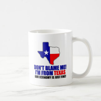 Don't Blame Me - I'm From Texas Coffee Mug