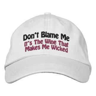 """""""Don't Blame Me, It's The Wine..."""" Wine Vixen Baseball Cap"""