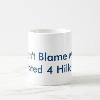 Don't Blame Me Mug! Coffee Mug